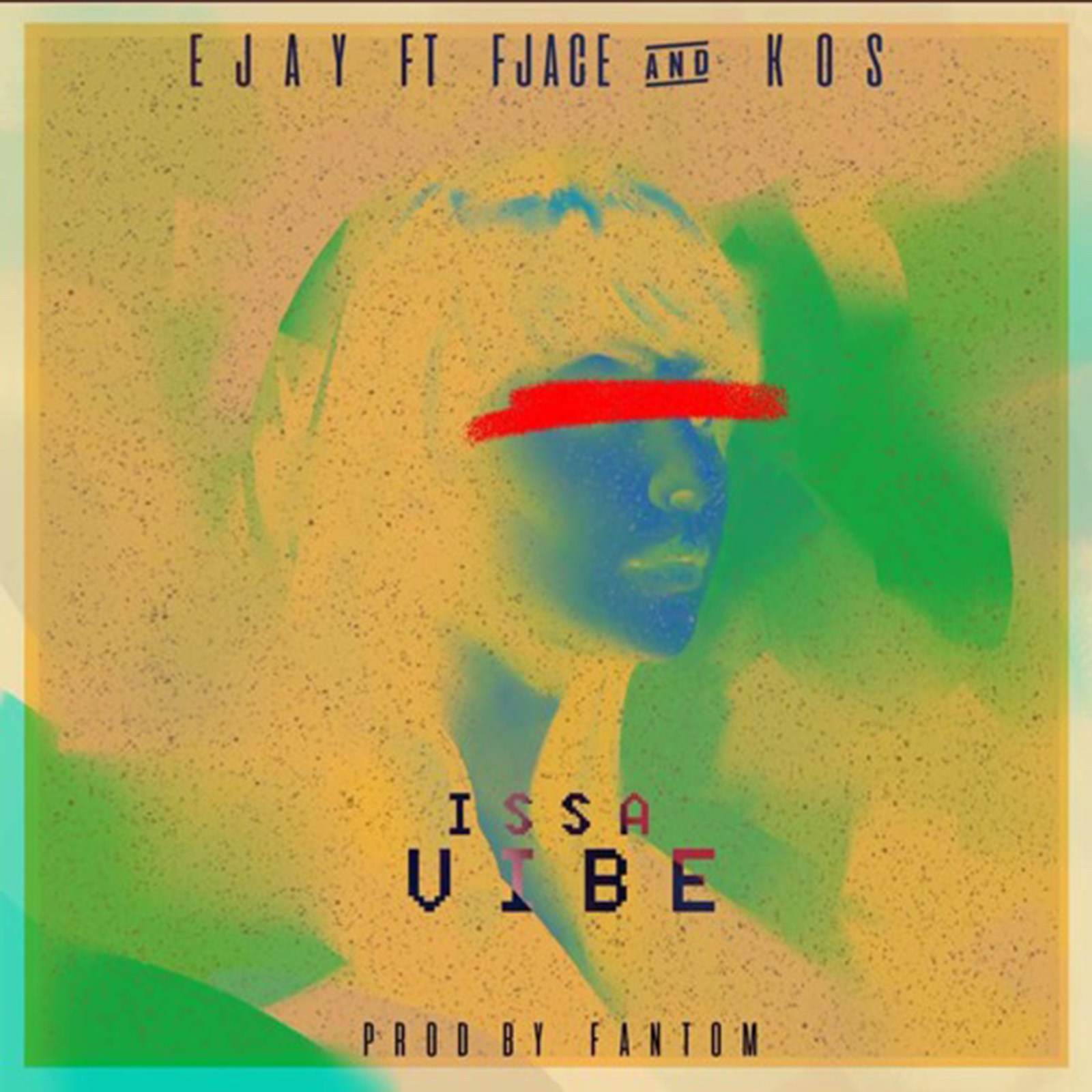 Issa Vibe by Ejay feat. FJace & KOS