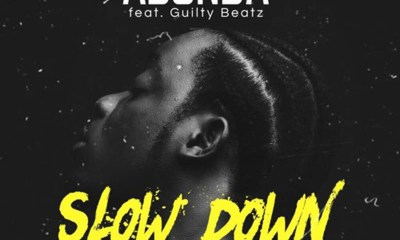 Slow Down by Abonda feat. GuiltyBeatz