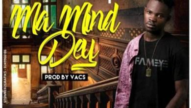 Photo of Audio: Ma Mind Dey by Fameye