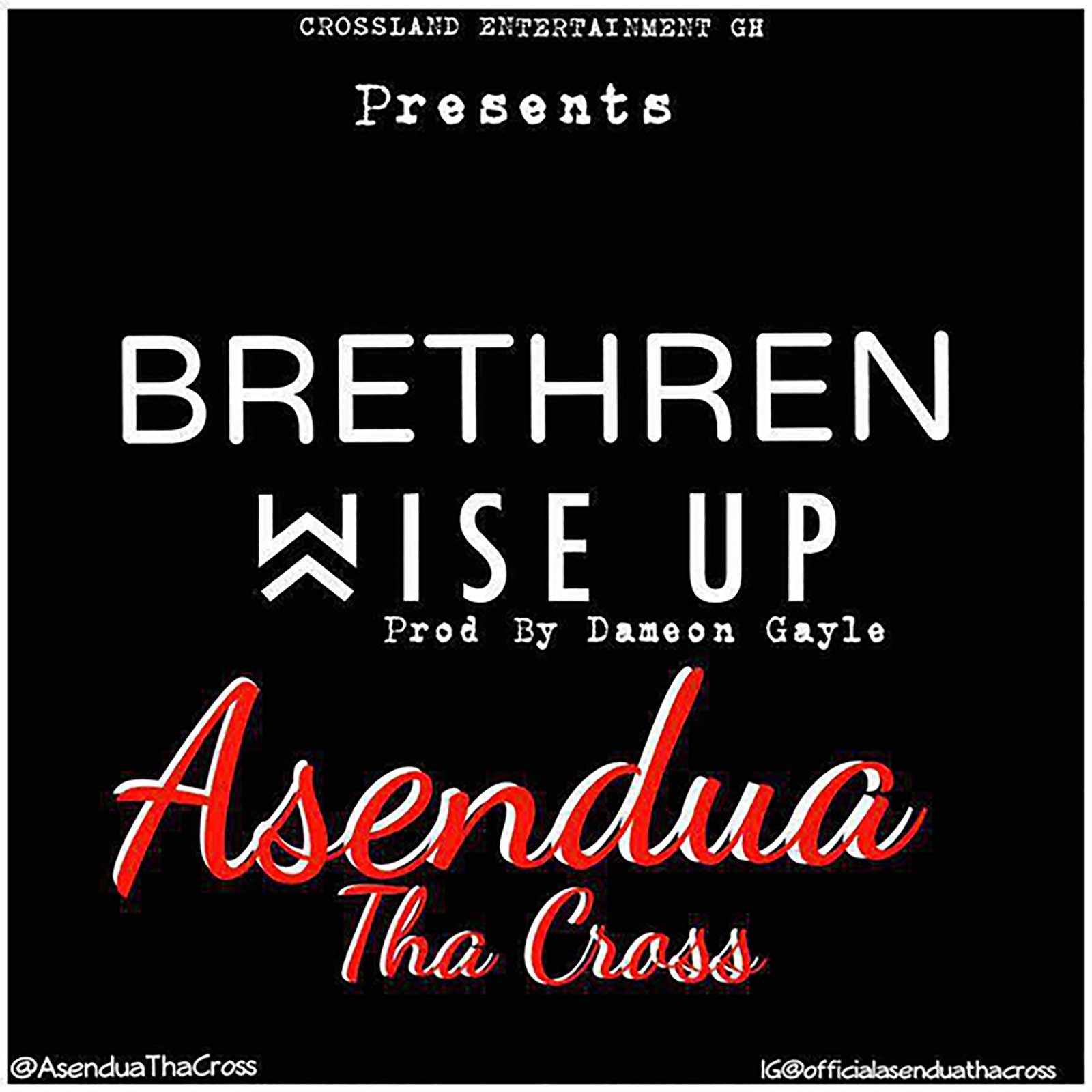 Brethren Wise Up by Asendua Tha Cross