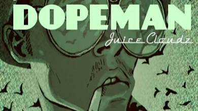 Dopeman by Juice Cloudz & Ghetto Blazer