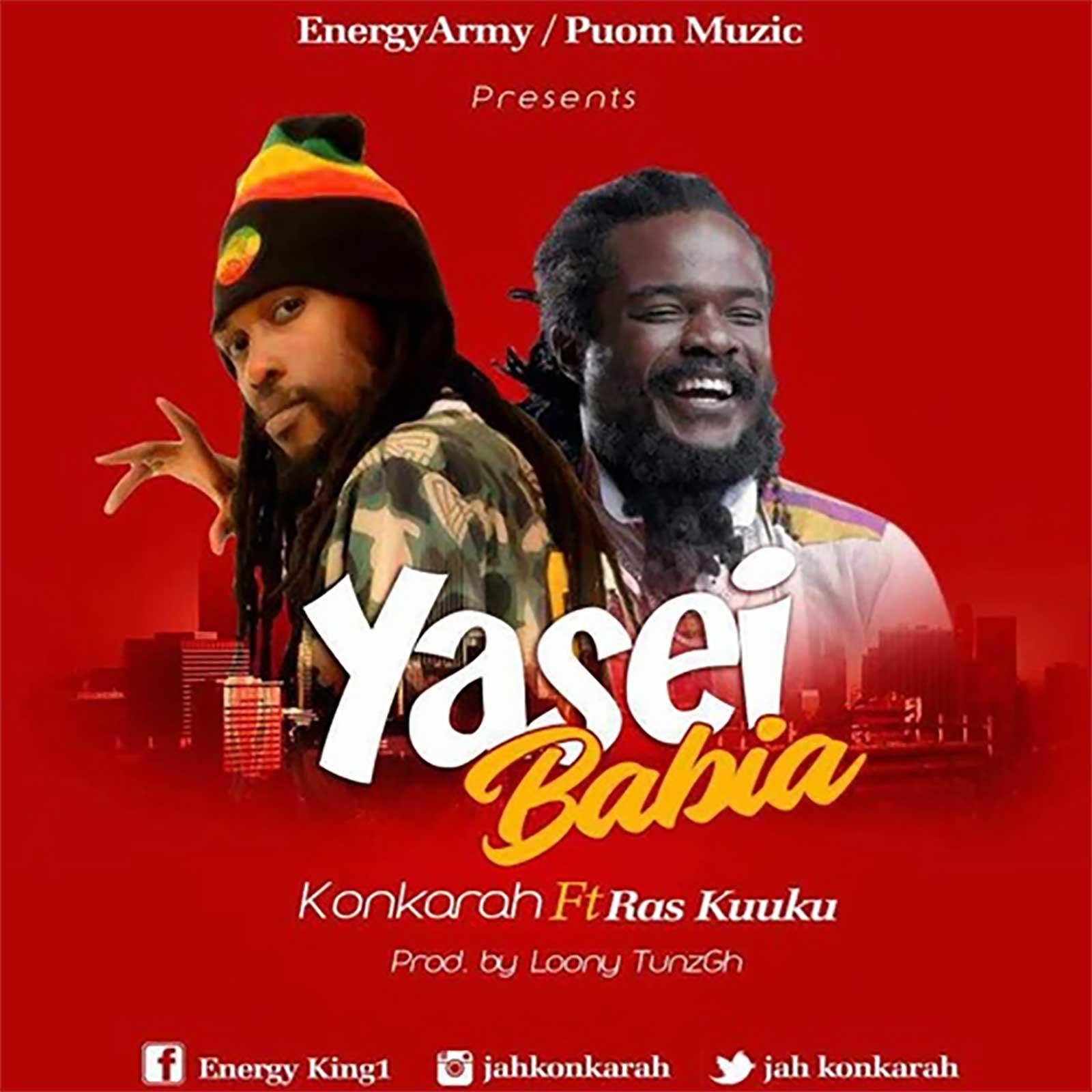 Yasei Babia by Konkarah feat. Ras Kuuku