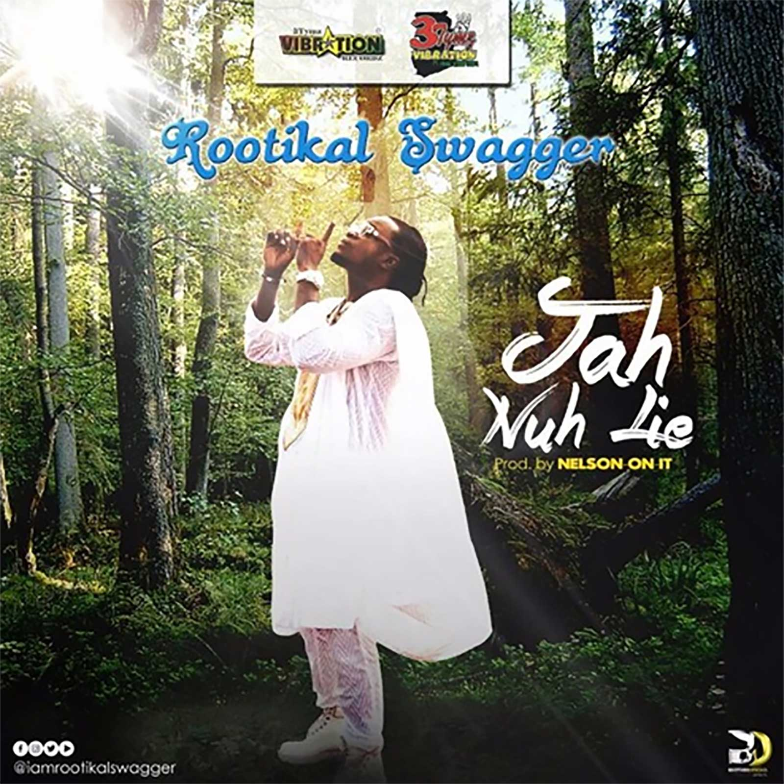 Jah Nuh Lie by Rootikal Swagger