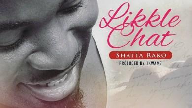 Photo of Audio: Likkle Chat by Shatta Rako