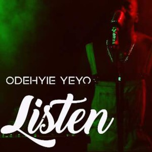 Listen by Odehyie Yeyo