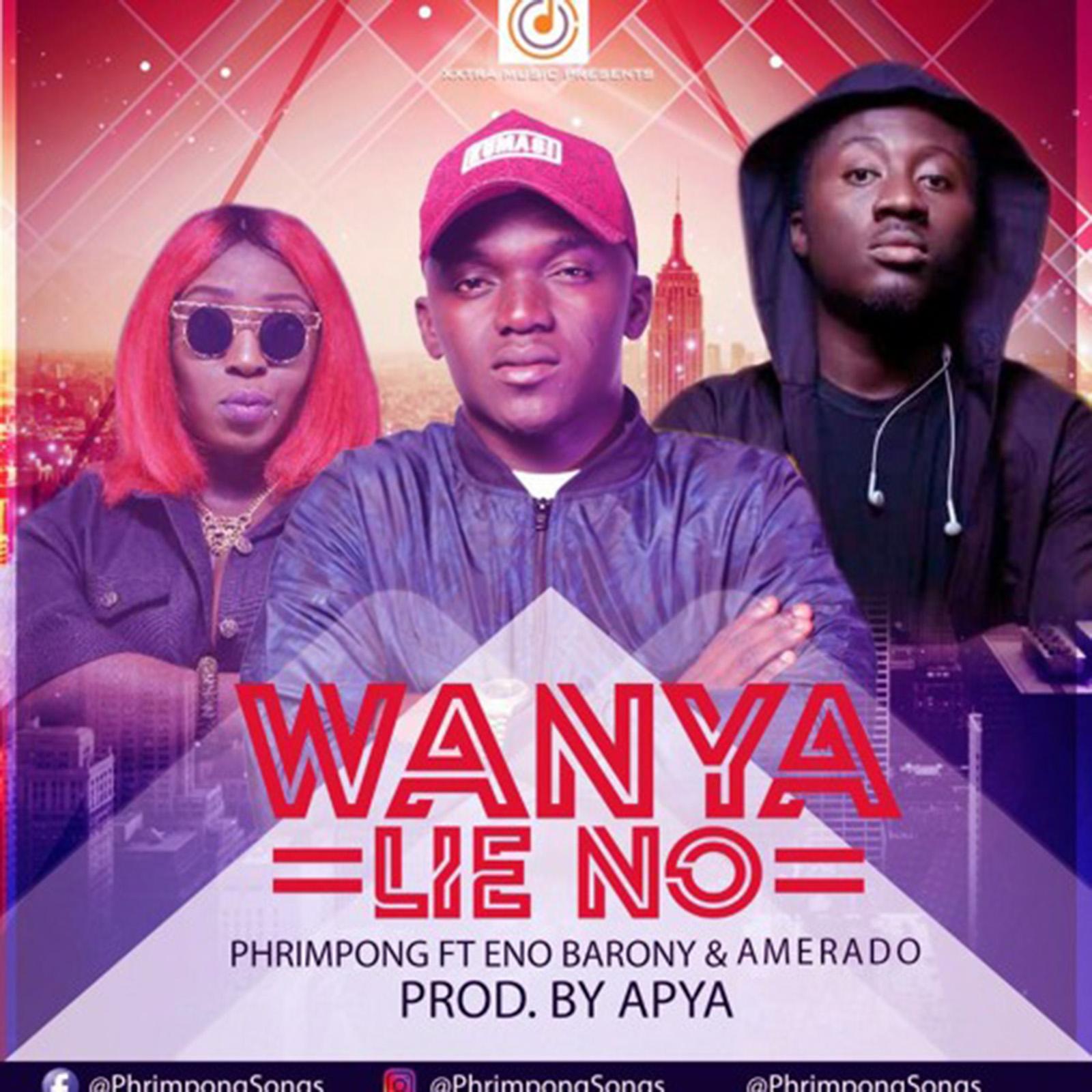 Wanya Lie No by Phrimpong feat. Eno Barony & Amerado