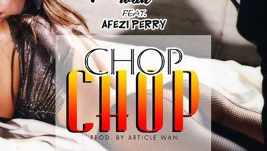 Photo of Audio: Chop Chop by Article Wan feat. Afezi Perry