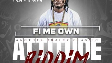 Fi Me Own (Attitude Riddim) by Kahpun