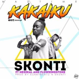 Kakaiku by Skonti feat. Medikal & Flowking Stone