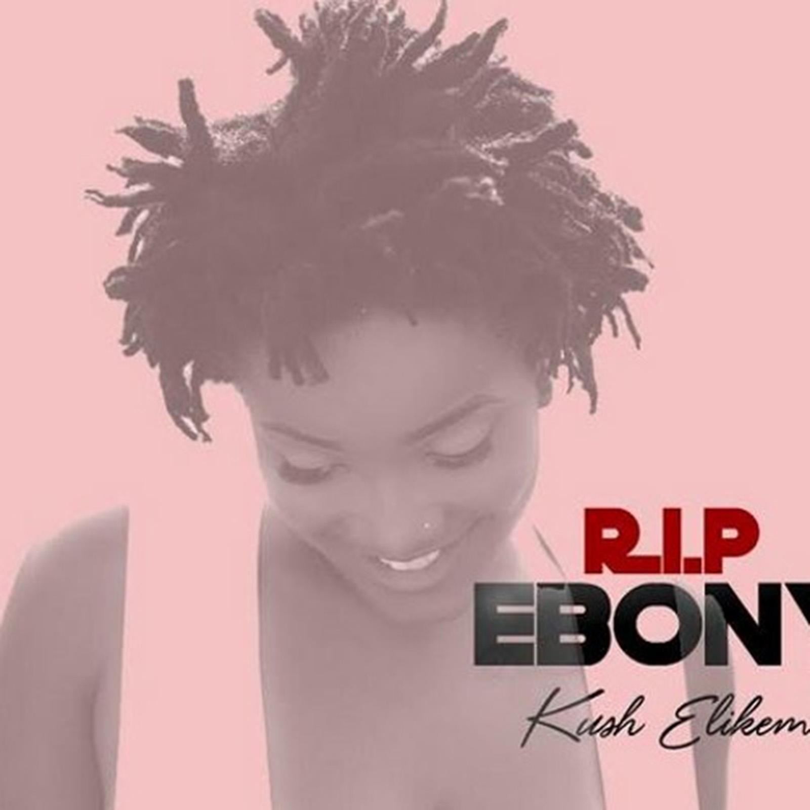 R. I. P Ebony (Tribute To Ebony) by Kush Elikem
