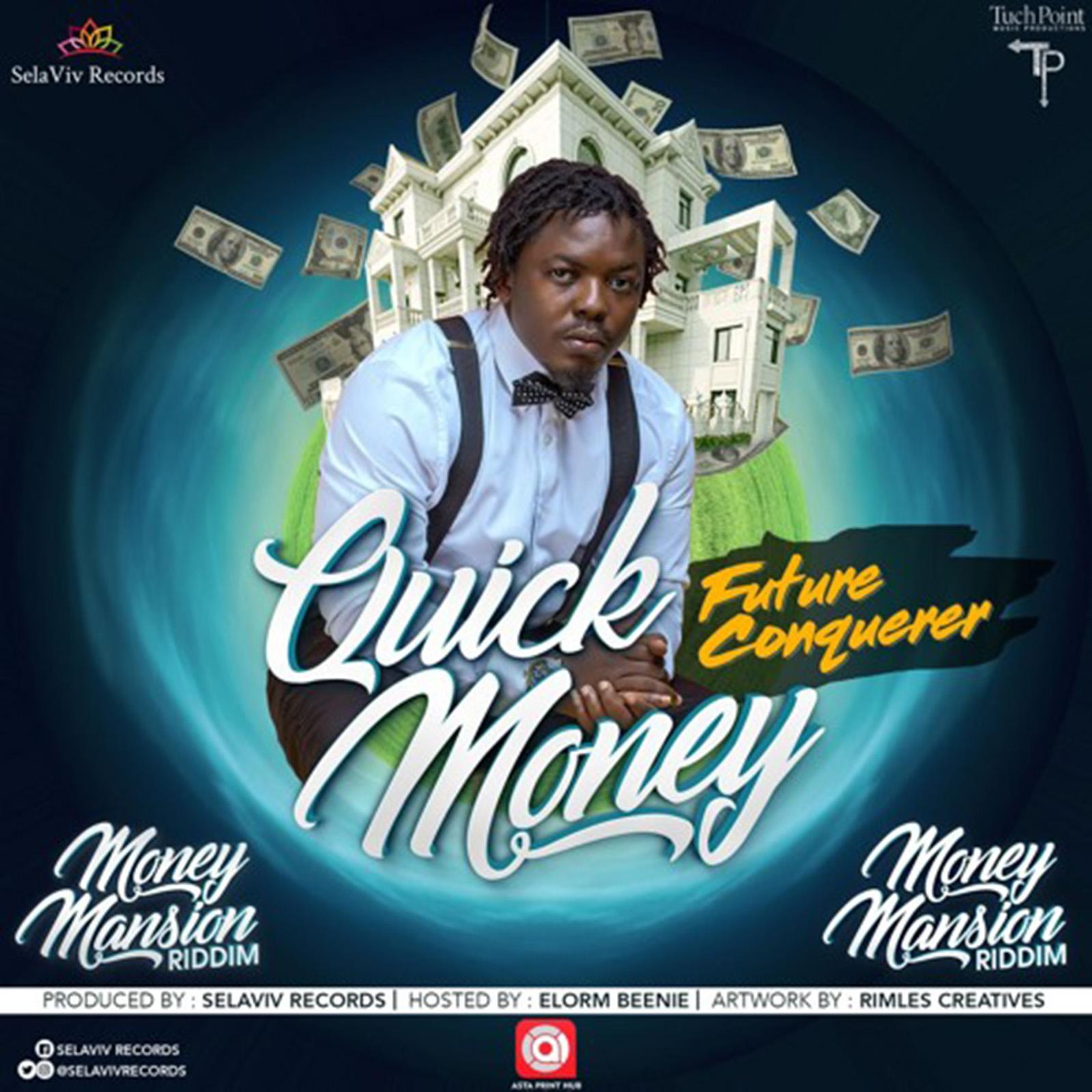 Quick Money(Money Mansion Riddim) by Future Conquerer