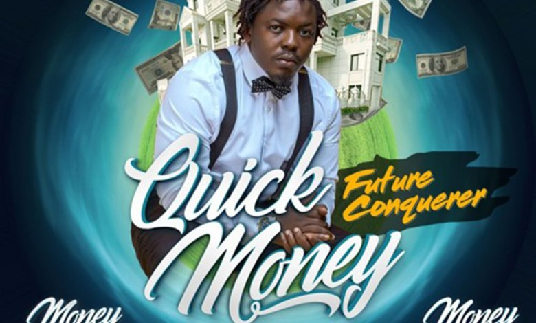 Photo of Audio: Quick Money(Money Mansion Riddim) by Future Conquerer