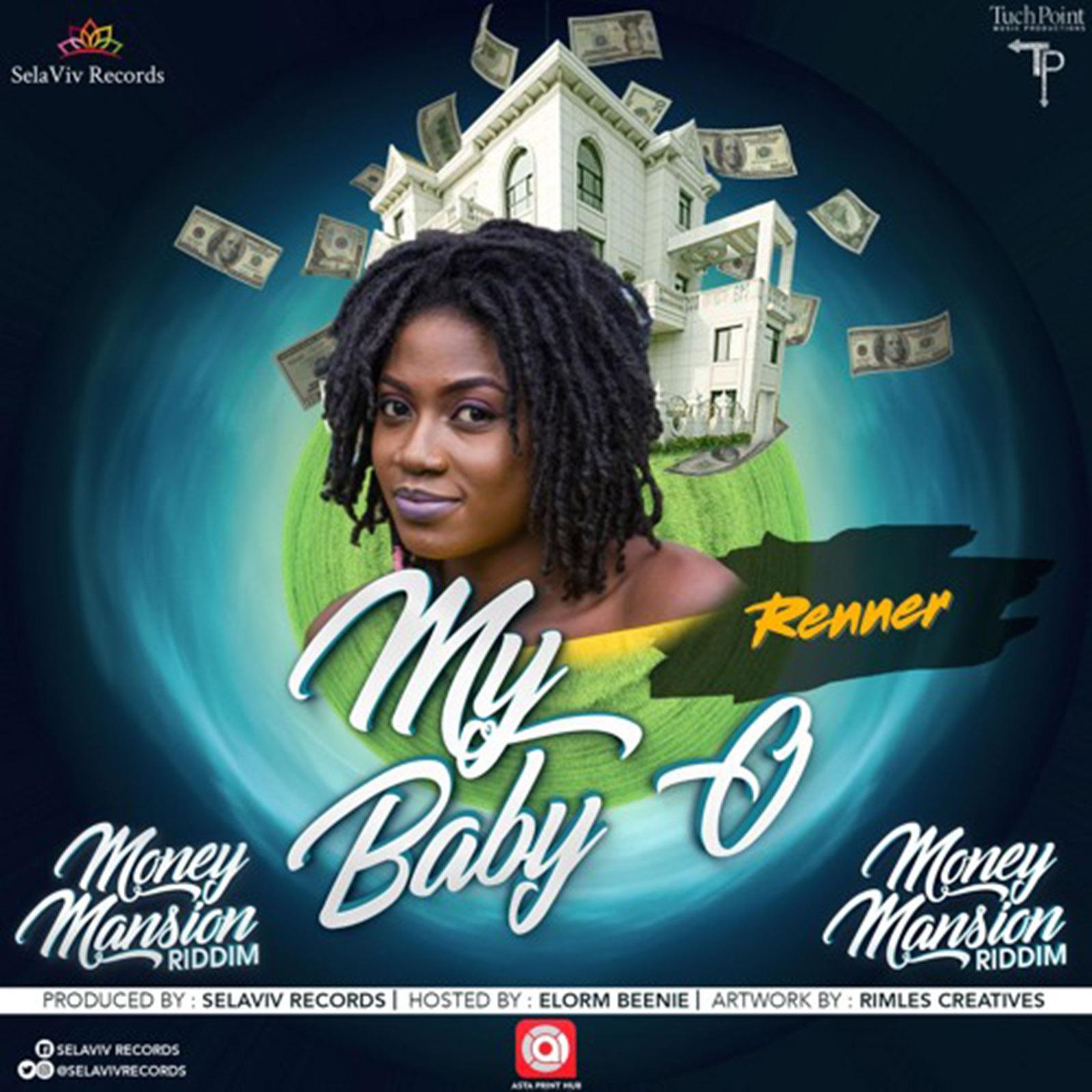 My Baby O(Money Mansion Riddim) by Renner