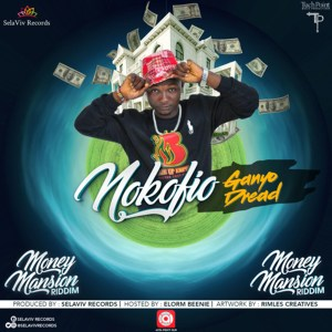 Nokofio (Money Mansion Riddim) by Ganyo Dread