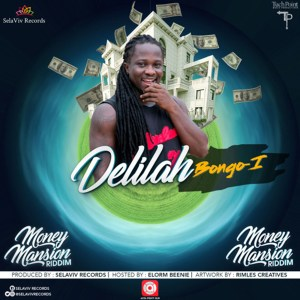 Delilah (Money Mansion Riddim) by Bongo-I