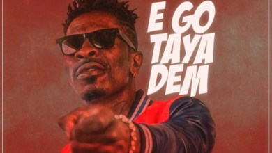 Photo of Audio: Ego Taya Dem by Shatta Wale