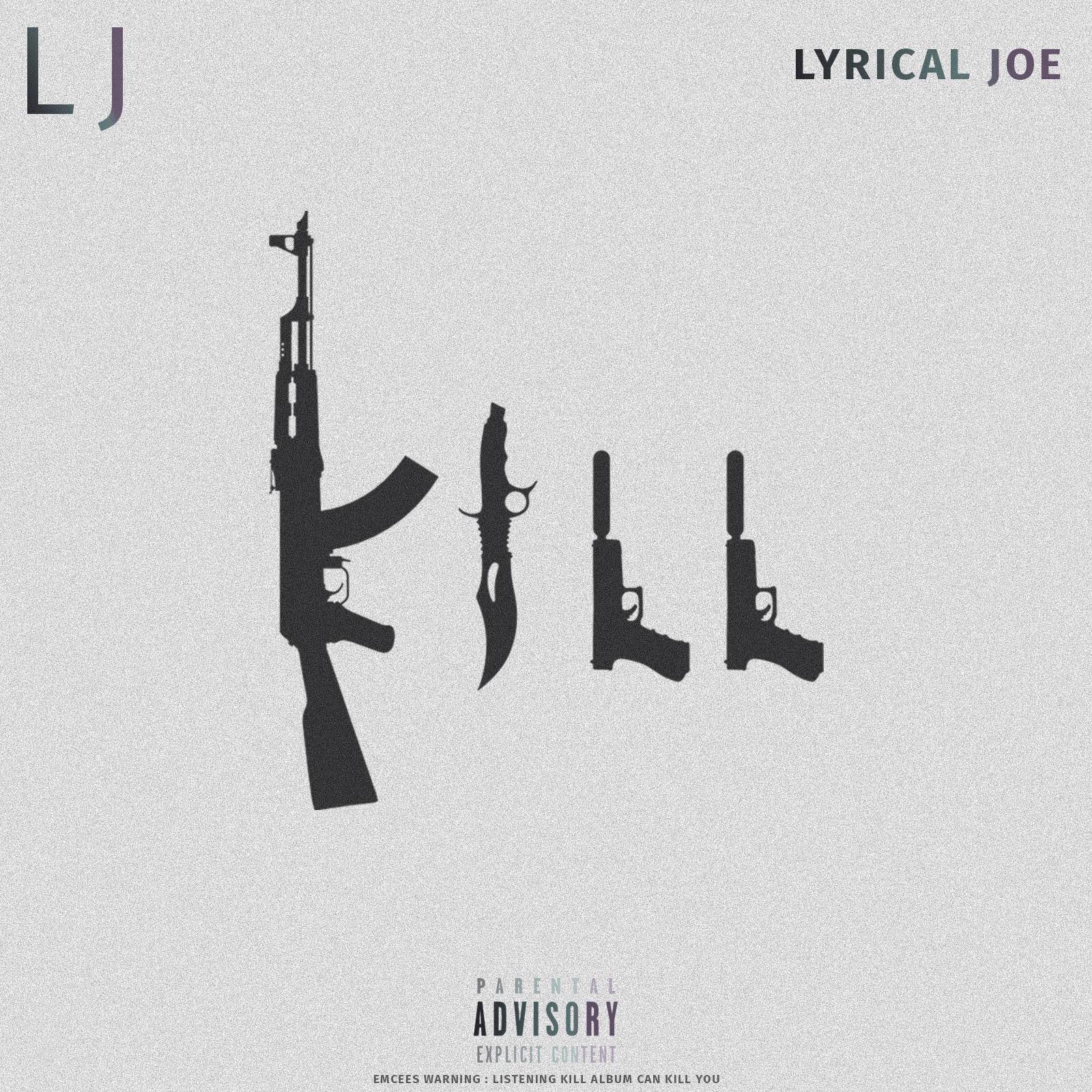 KILL by Lyrical Joe (LJ)