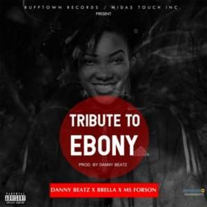 Tribute To Ebony Reigns by Danny Beatz, Brella & Ms Forson