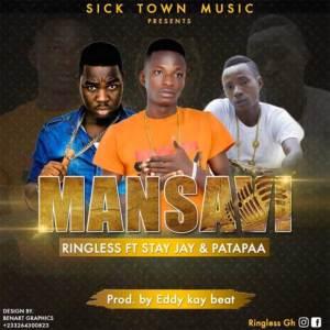 Mansavi by  Ringless ft. Stay Jay & Patapaa