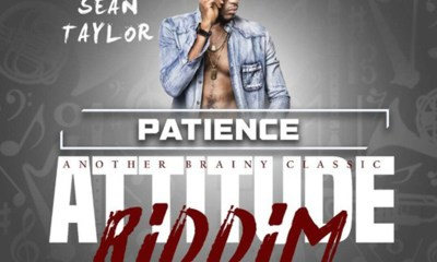 Patience (Attitude Riddim) by Sean Taylor