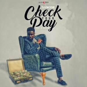 Check Your Pay by Sarkodie