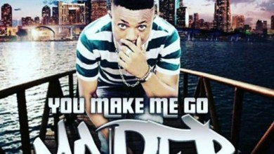 Photo of Audio: You Make Me Go Mader by Ogaga