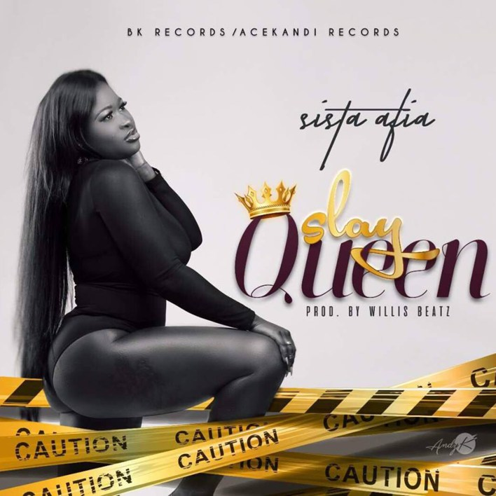 Slay Queen by Sista Afia