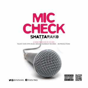 Mic Check by Shatta Rako