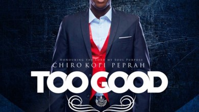 Too Good by Chiro Kofi Peprah