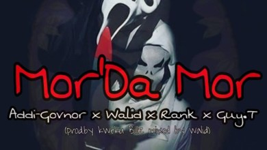 Photo of Audio: Mor'Da Mor by Addi Govnor feat. Walid, Rank & Guy T