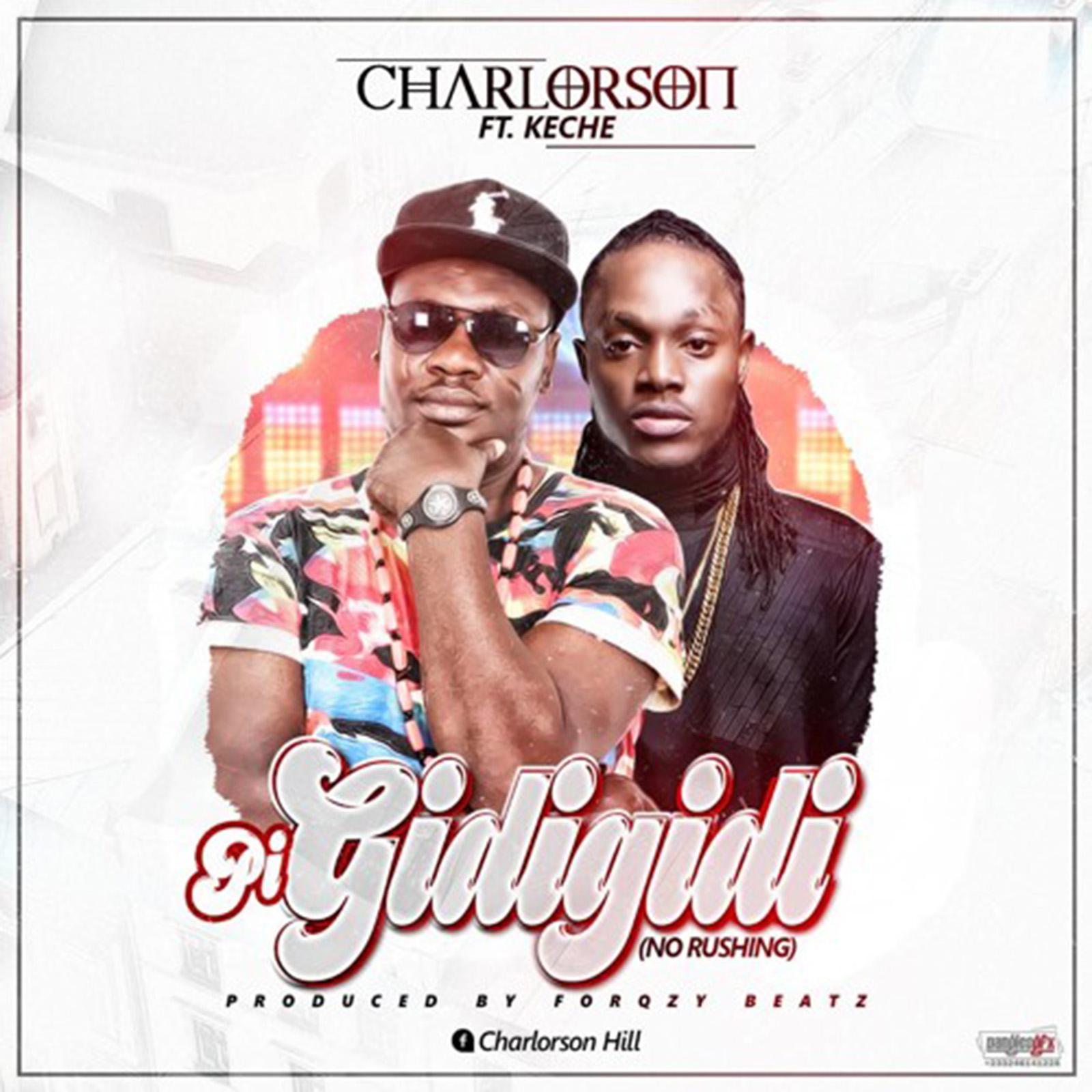 Pi Gidigidi by Charlorson feat. Keche
