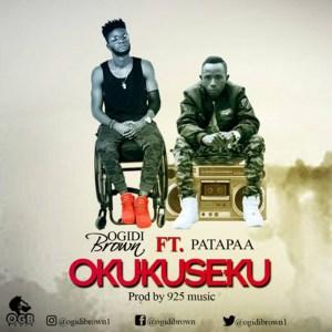 Okukuseku by Ogidi Brown feat. Patapaa