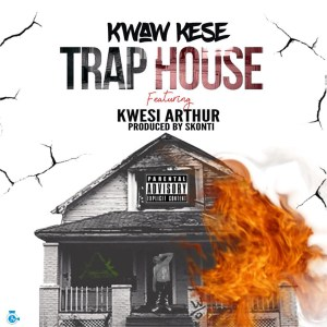 Trap House by Kwaw Kese feat. Kwesi Arthur