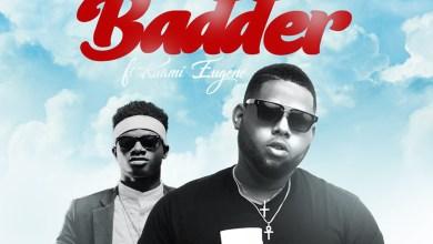 Photo of Audio: Badder by D-Black feat. Kuami Eugene
