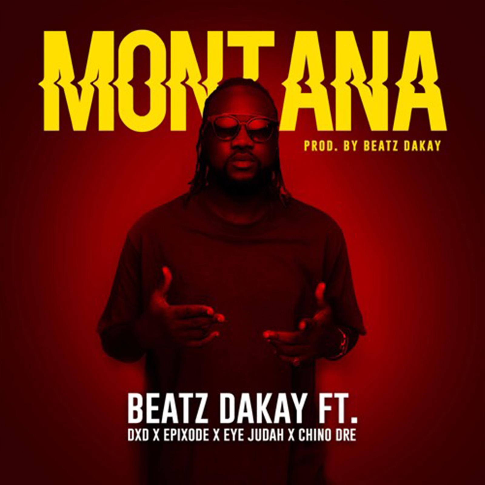 Montana by Beatz Dakay feat. DXD, Chino, Epixode & Eye Judah