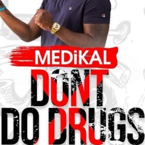 Don't Do Drugs by Medikal