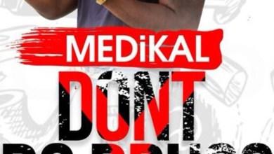 Photo of Audio: Don't Do Drugs by Medikal