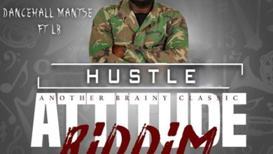 Photo of Audio: Hustle (Attitude Riddim) by Dancehall Mantse feat. LB