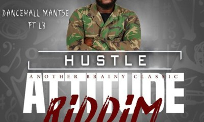 Hustle (Attitude Riddim) by Dancehall Mantse feat. LB