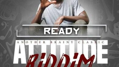 Ready (Attitude Riddim) by Blaka T