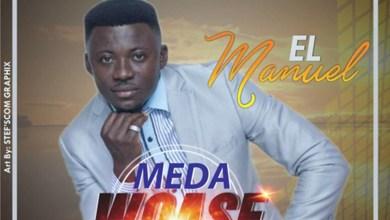 Photo of Audio: Meda Woase by EL Manuel