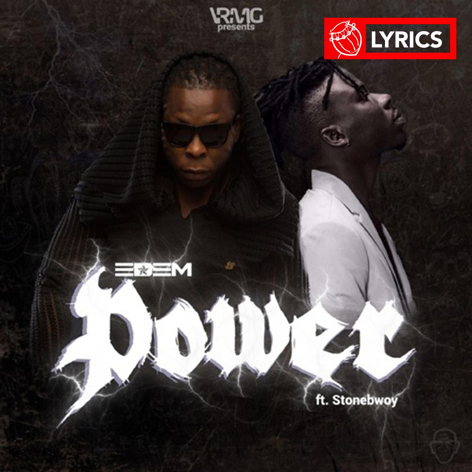 Lyrics: Power by Edem feat. Stonebwoy