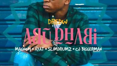 Abu Dhabi by DredW feat. Magnom, AYAT, Slim Drumz & CJ Biggerman