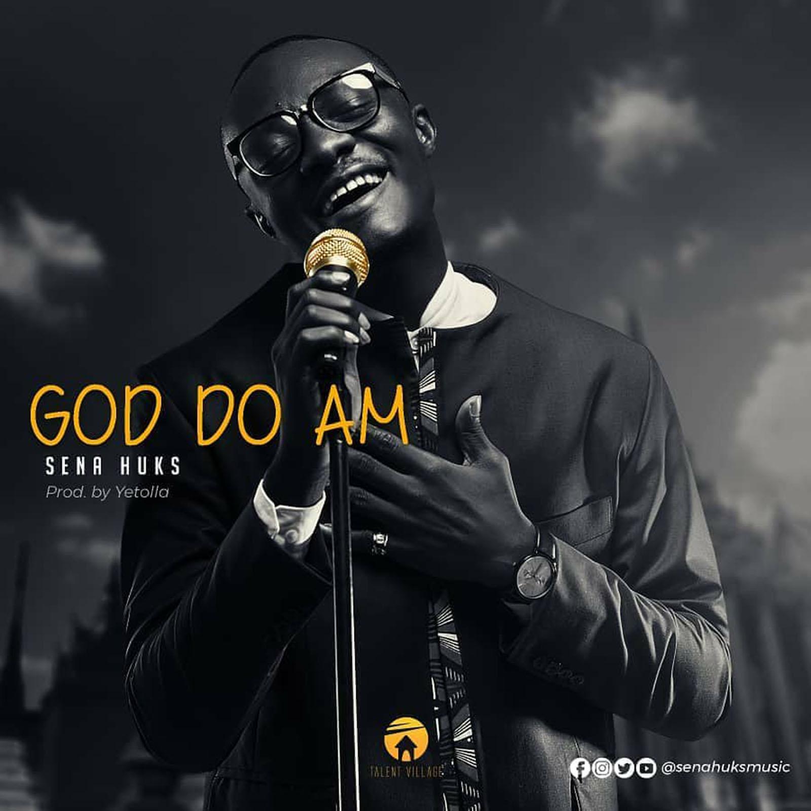 God Do Am by Sena Huks
