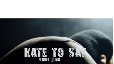 Hate To Say by Khofi Junia