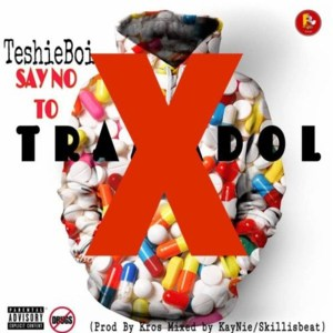 Say No To Tramadol by TeshieBoi