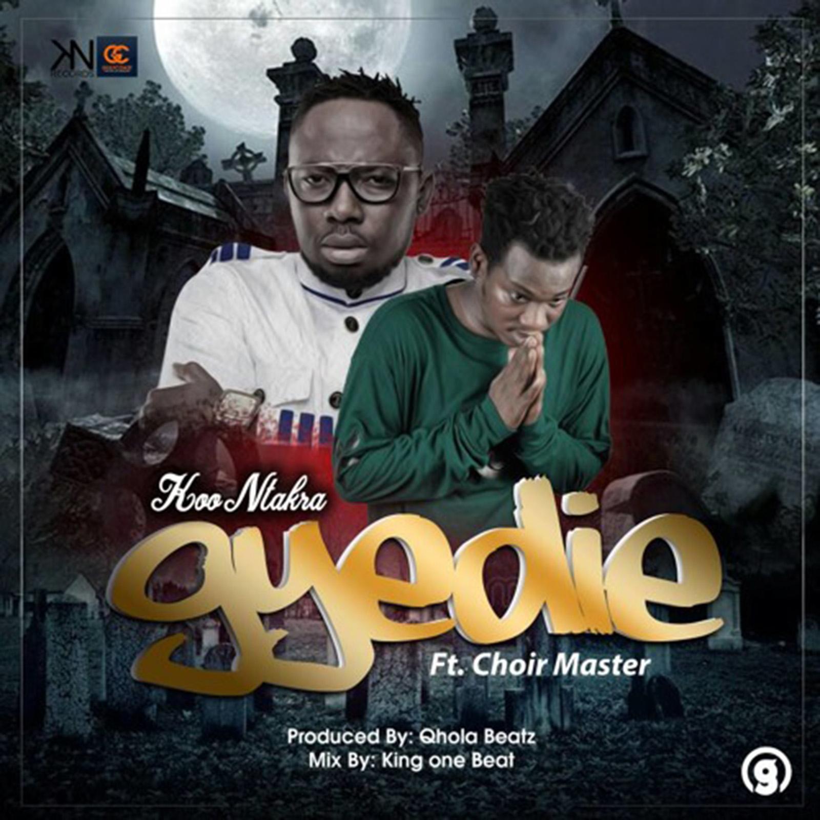 Gyedie by Koo Ntakra feat. Choirmaster