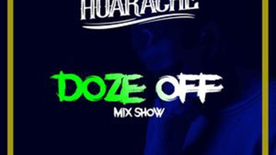 Photo of Audio: Doze Off (Mix Show) by DJ Huarache