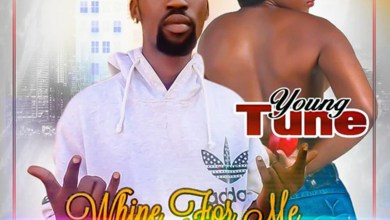 Photo of Audio: Whine For Me by Young Tune