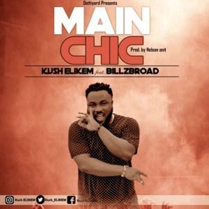 Main Chic by Kush Elikem feat. Billzbroad